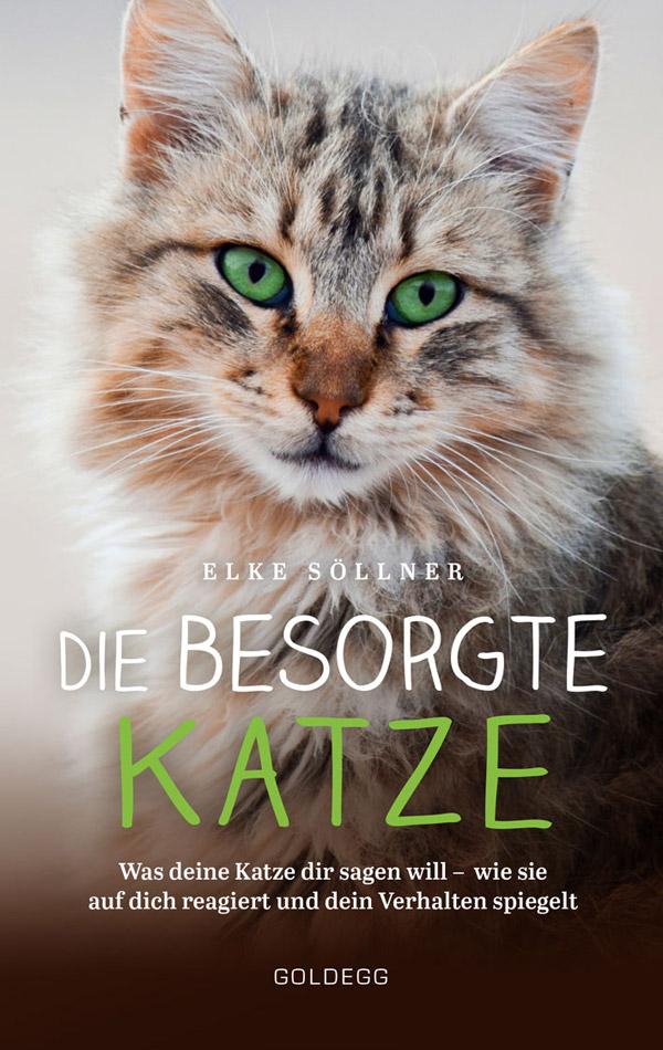 Elke Söllner – Die besorgte Katze: Was Ihre Katze Ihnen sagen möchte