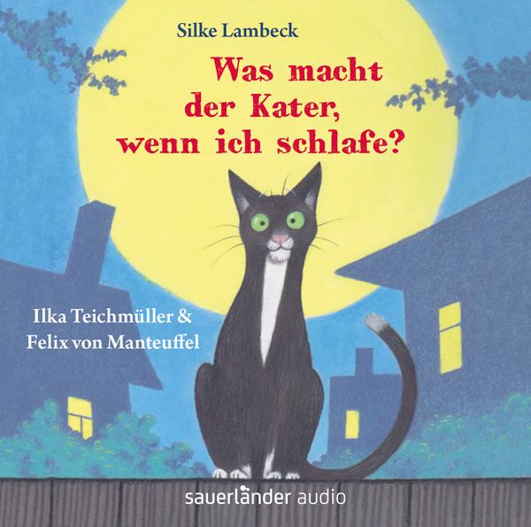 Silke Lambeck - Was macht der Kater, wenn ich schlafe? (Hörbuch)