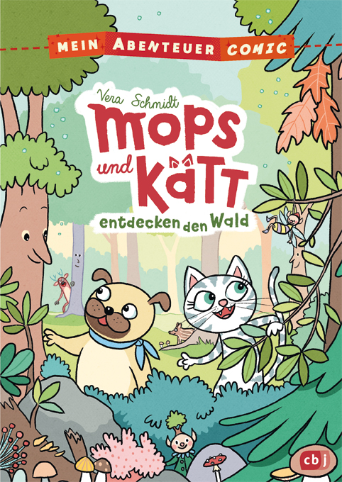 Vera Schmidt: Mein Abenteuercomic – Mops und Kätt entdecken den Wald