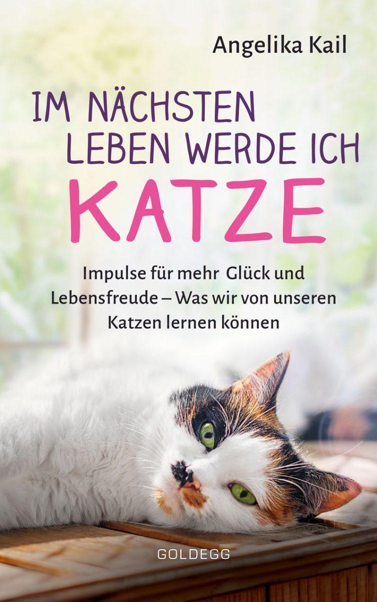Angelika Kail - Im nächsten Leben werde ich Katze