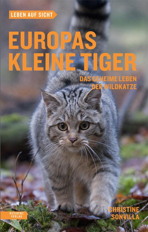 Christine Sonvilla: Europas kleine Tiger - Das geheime Leben der Wildkatze